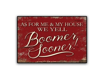"As for me & my house we yell Boomer Sooner! wooden sign handmade 18.25""x12.25""x3/4"" OU signs University of Oklahoma signs OU Sooners Boomer"
