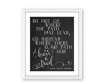 70% CLEARANCE THRU 7/30 Ralph Waldo Emerson Quote, Printable Art, Do Not Go Where The Path May Lead, 8x10 Famous Quote Print, Leave A Trail,