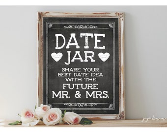 Instant 'DATE JAR Share your best date idea with the FUTURE Mr. & Mrs.' Printable 8x10, 11x14 Event Sign Wedding Party Printable Chalkboard