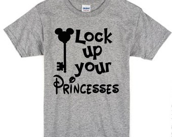 Disney Shirt for Boys / Disney Shirt for Toddlers / Lock Up Your Princesses / Kids Disney Shirt / Disney Group Shirts / Disney Family Shirts