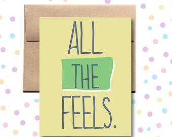 All the Feels Card. Love Card.