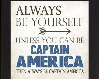 Always Be Yourself Unless You Can Be Captain America Decor Framed Art Picture 12x12""