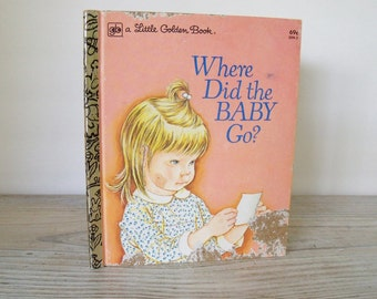 Where Did The Baby Go Vintage Little Golden Book by Sheila Hayes, Illustrated by Eloise Wilkins Published by Golden Press 1979