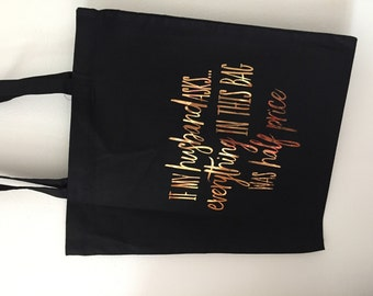 If my husband asks.. Everything in this bag was half price black and copper tote bag