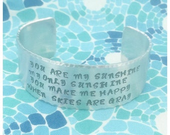 You are my Sunshine  Hand stamped metal cuff - 1 inch wide