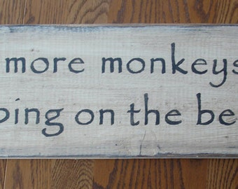 No More Monkeys Jumping on the Bed rustic board sign