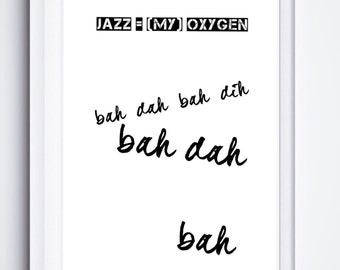 Poster #004 Jazz is my oxygen
