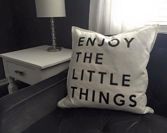 "20"" Enjoy the Little Things Pillow Cover, Home Decor Pillow, Decorative Pillows, Designer Pillow, Throw Pillow, Housewarming Pillow"