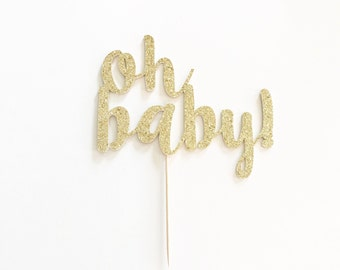 Custom Order for Lucia. Glitter 'oh baby!' Cake Topper for Baby Shower, Gender Reveal or Special Event.