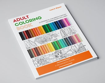 Adult Coloring Book : A Beginner's Guide (Digital eBook + Bonus Coloring Pages)