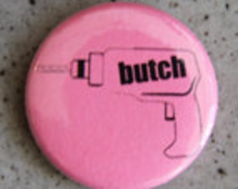 butch button/badge/pin