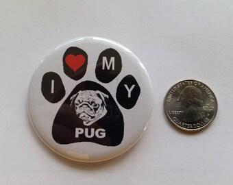 """I Love my Pug  2.25"""" dog button!"""
