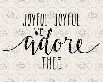 Joyful Joyful We Adore Thee • Vector • Hand Lettered Calligraphy Cut File • svg • pdf • dxf • png • Download • DIY Sign • Graphic Overlay