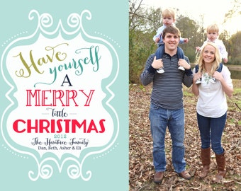 Have Yourself a Merry Little Christmas Christmas Cards-FREE SHIPPING or DIY printable
