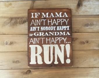 Rustic Wood Sign -If Mama Ain't Happy...If Grandma Ain't Happy-Mothers Day Gift-Mothers Day Gift for Grandma-Custom Options Available!