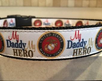 "My Daddy, My Hero Marines Large  and Medium Dog Collar 1"""