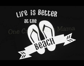 Life is Better at the Beach- Window Decal
