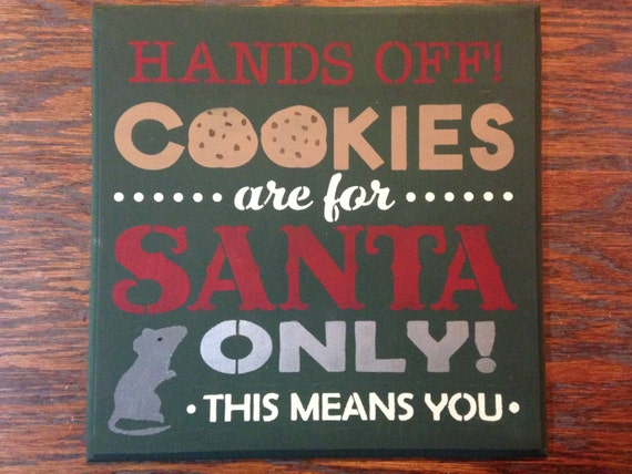 Hands Off Cookies are for Santa Only Wooden Sign,Hands Off,Kitchen Christmas Decor,Christmas Baking,Baking,Cookies,Christmas Bake Exchange