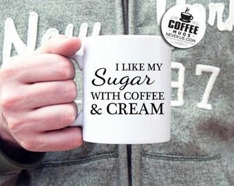 Funny Coffee Mug - Beastie Boys Lyrics - I Like My Sugar with Coffee and Cream, great gift idea!