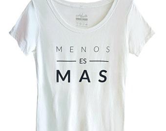 Menos es Mas Tshirt