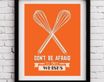 Orange Funny Kitchen Art Print, Whisk Quote Poster, Kitchen Art, Kitchen Print, Funny Kitchen Decor, Kitchen Fun, Kitchen Posters, Whisk Art