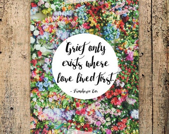 Grief only exists where loved lived first... NICU, grief, miscarriage, infant loss, neonatal loss, pregnancy loss, October 15th 8x10