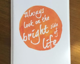 Inspirational Motivational Greeting Card. Always Look On The Bright Side of Life. Inspirational birthday Card. Monty Python Greeting Card