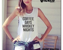 Coffee days Whiskey nights  Ultra soft Ladies muscle tank fun casual  exercise  tank barre class tank top funny alcohol tank