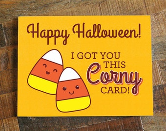 "Funny Halloween Card - Candy Corn Pun ""Got You This Corny Card"" - sweet tooth card, kawaii card, funny greeting card, card for halloween"