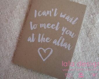 Meet you at the Alter Card   Wedding Gift   Bride Gift   Groom Gift   Bride to be   Wedding Keepsake   Card for Bride   Australian Seller