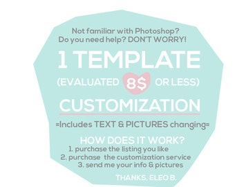 1 TEMPLATE (evaluated 8 USD or less) CUSTOMIZATION - valid for 1 template only