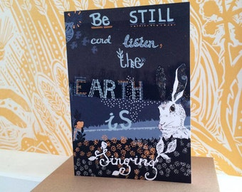 Be still and listen, the Earth is singing