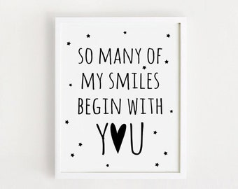 Printable - So many of my smiles begin with you Baby quotes Poster Sign Black and white simple Cute Nursery Wall Decor art print Download