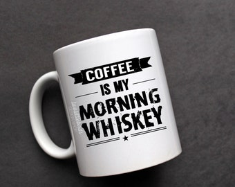 Coffee Is My Morning Whiskey | Coffee Is My Morning Beer| Gift | His mug | quote mug | tea cup | funny mug | Father's day|whiskey |beer