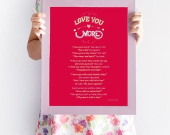 Framed romantic poem: 'I love you more', perfect Valentine's Day, engagement, wedding or anniversary gift, or just to say I love you (more)