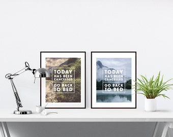 Instant download print - Printable Art - Quote Print - Inspiring Wall Art - Typography - Digital Print - Today has been cancelled