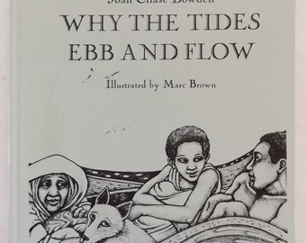 Why the Tides Ebb and Flow by Joan Chase Bowden, Illustrated by Marc Brown, 1979