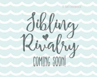 Sibling Rivalry Coming Soon SVG Birth Announcement SVG Cricut Explore. Cut or Print. Expecting Baby Pregnant Preggers Birth Announcement SVG