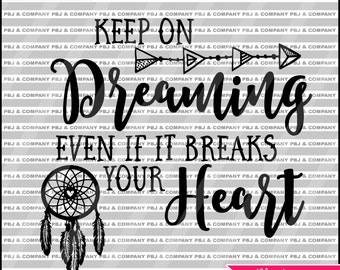 Dreaming , Quote DIY Cutting File - SVG, PNG, jpeg, pdf Files - Silhouette Cameo/Cricut