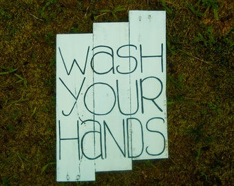 Wash your hands sign Rustic kitchen sign Bathroom decor Bathroom sign Bathroom art Bathroom wall art Shabby chic decor Rustic kitchen decor
