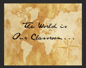 Homeschool, The World is our Classroom, digital print, instant download, homeschool printable, jpg, 8x10