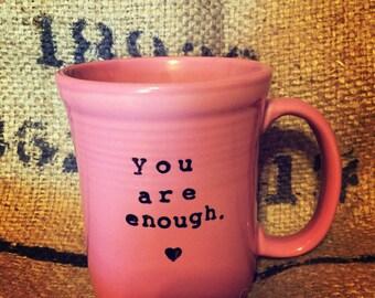 You are enough PINK COFFEE MUG