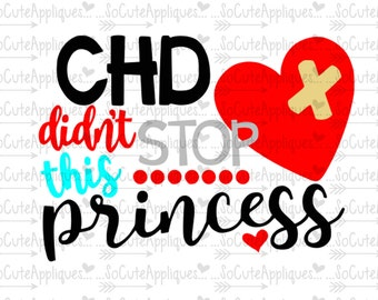 SVG, DXF, EPS Cut file, Chd didn't stop this princess, Chd awareness cut file socuteappliques, silhouette cut file, scrapbook file