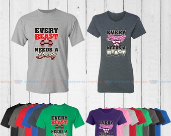 Every Beast Needs a Beauty & Every Beauty Needs a Beast - Matching Couple Shirts - His and Her T-Shirts - Love Tees