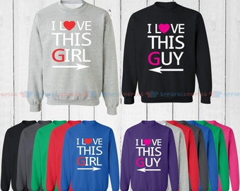 I Love This Girl & I Love This Guy - Matching Couple Sweatshirt - His and Her Sweatshirts - Love Sweaters
