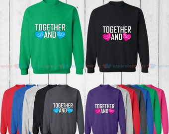 Together Me and Her & Together Me and Him - Matching Couple Sweatshirt - His and Her Sweatshirts - Love Sweaters