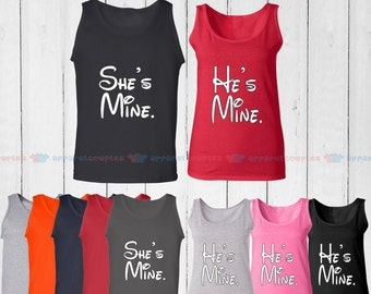 She is Mine & He is Mine - Matching Couple Tank Top - His and Her Tank Tops - Love Tank Tops