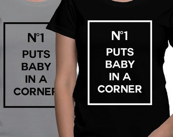 No One puts baby in a corner - dirty dancing tribute T-shirt
