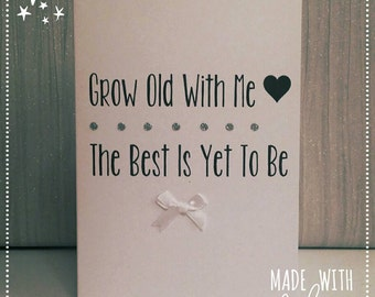 Grow Old With Me, Valentines Card, Card for Her,Card for Him, Anniversary Card, Proposal Card, Birthday Card, Greetings Card, Card
