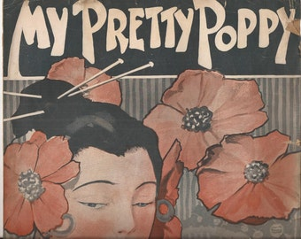 My Pretty Poppy, Vintage Sheet Music, Words and Music by Robert Levenson and Jack Mendelsohn, Illustration of Asian Oriental Girl, Poppies